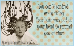 You Cant Control Everything_ Your Hair